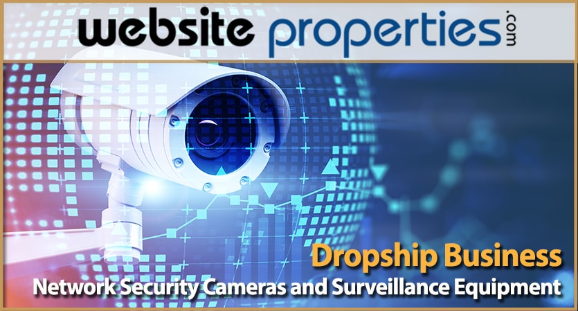 Network Security Cameras and Surveillance Equipment Dropship Business