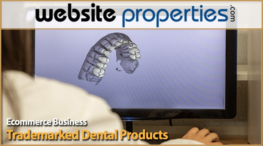Trademarked Dental Products Ecommerce Business